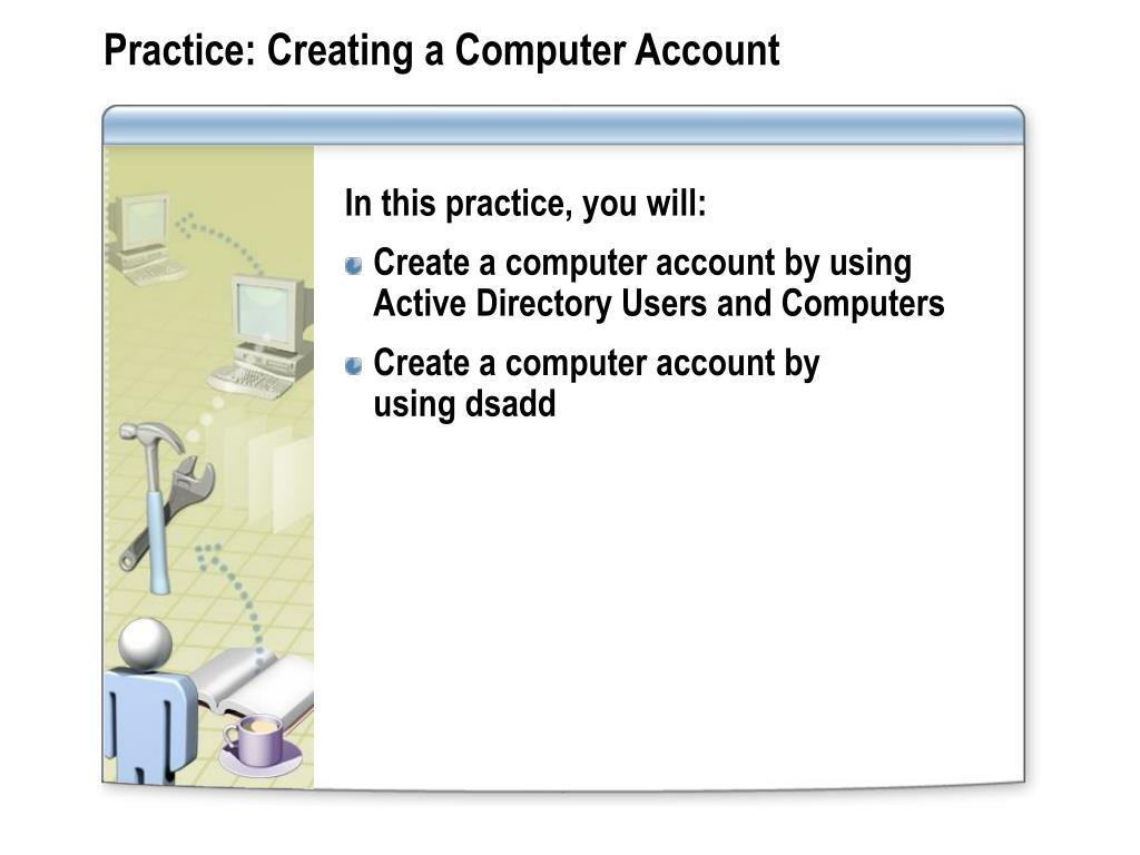 Practice: Creating a Computer Account