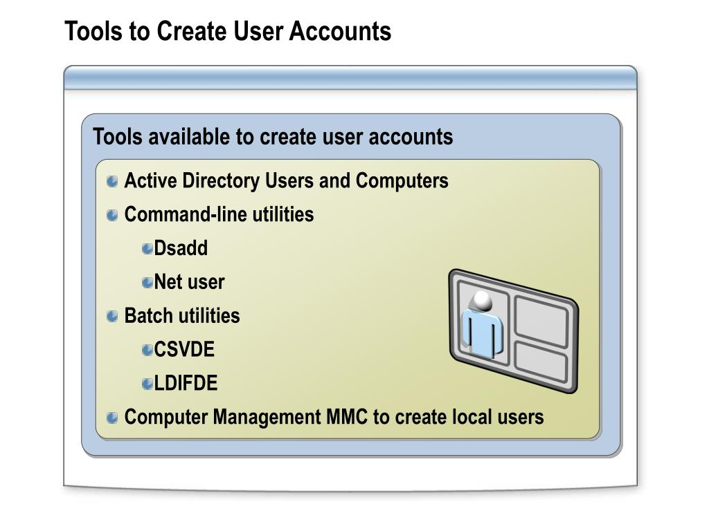 Tools to Create User Accounts