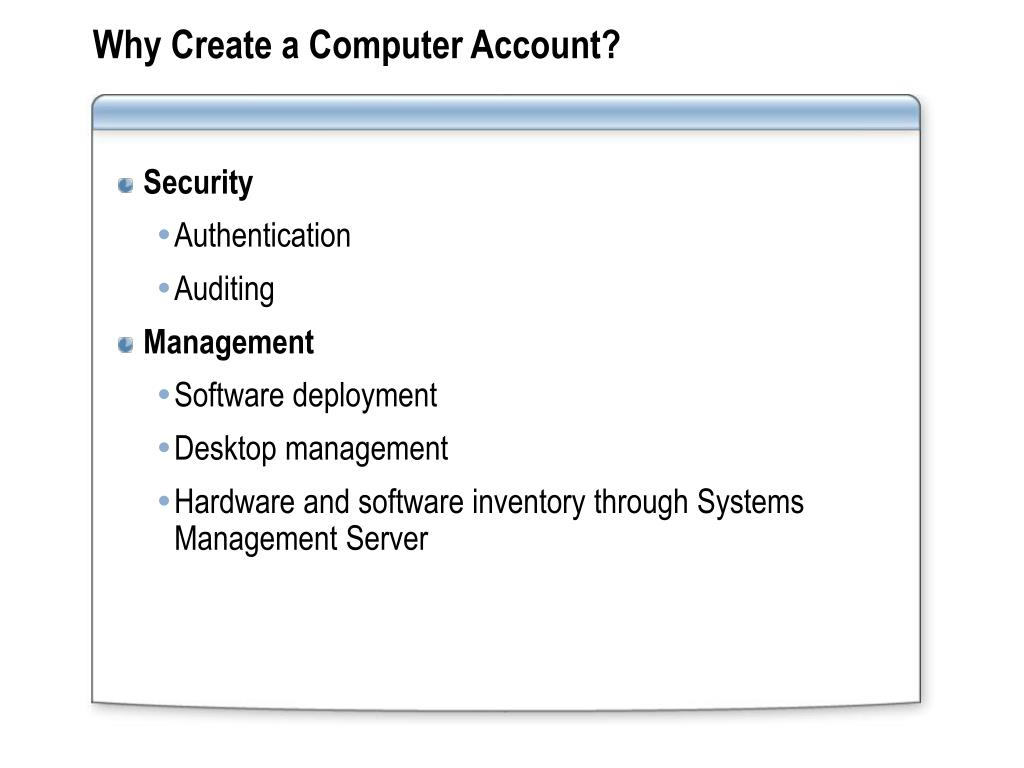 Why Create a Computer Account?