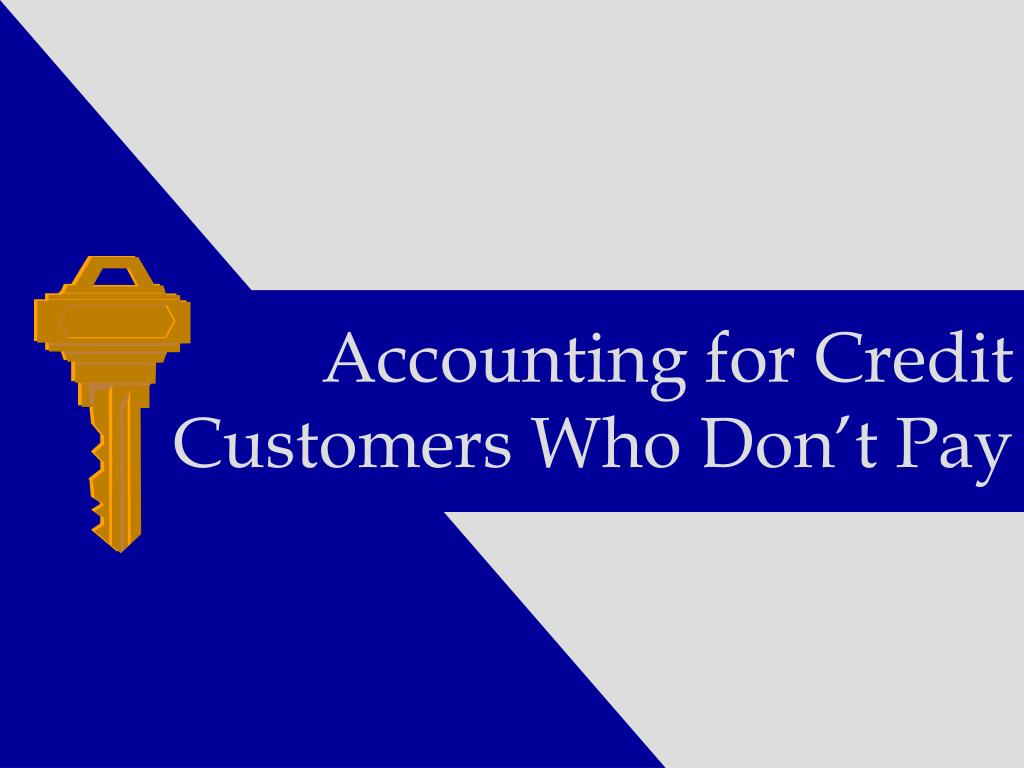 Accounting for Credit Customers Who Don't Pay