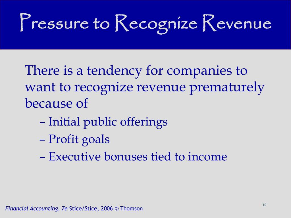 Pressure to Recognize Revenue