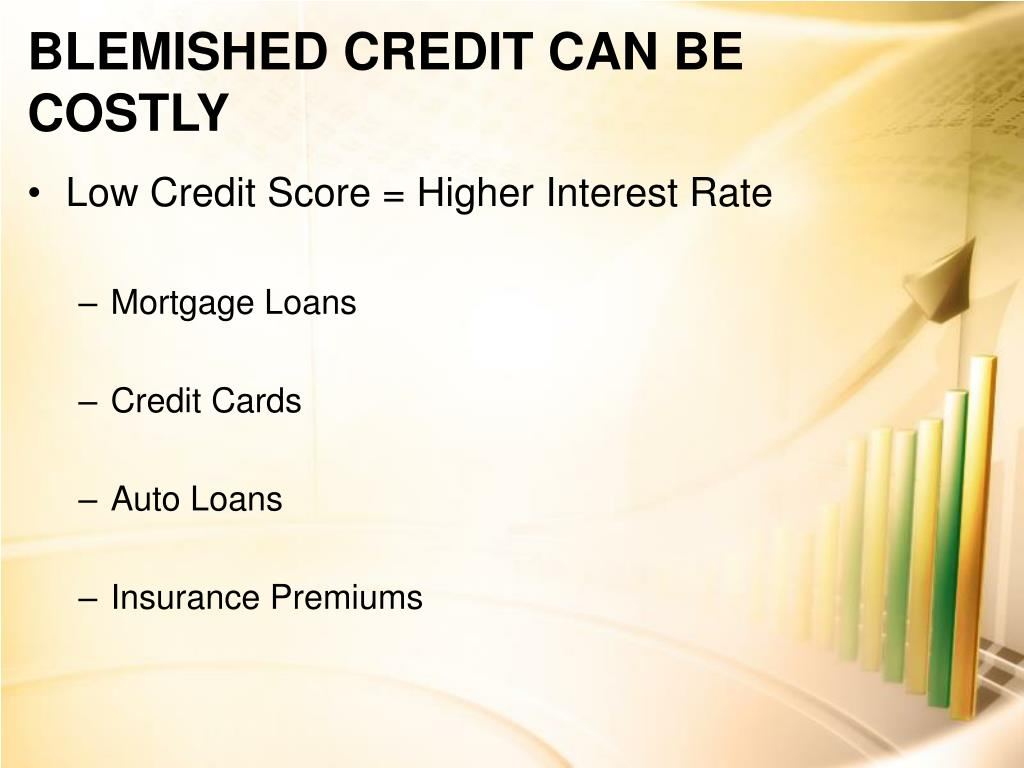 BLEMISHED CREDIT CAN BE COSTLY