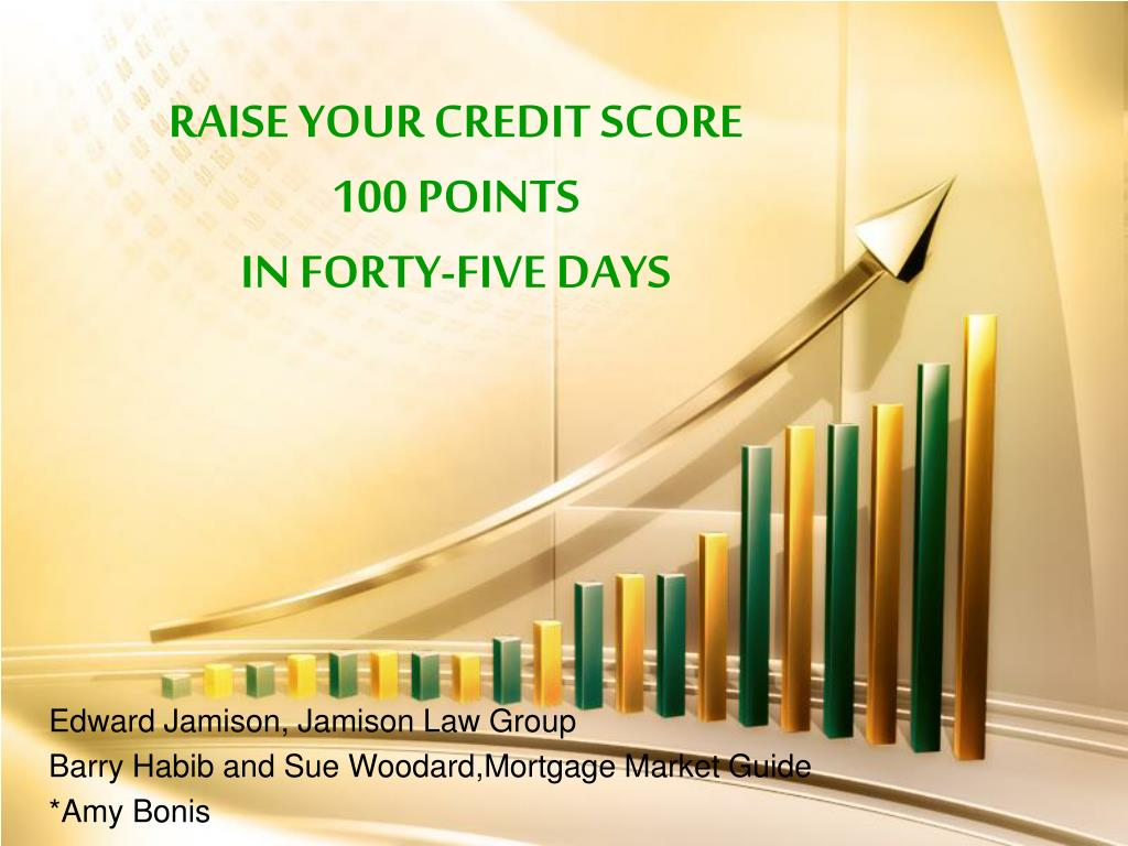 raise your credit score 100 points in forty five days