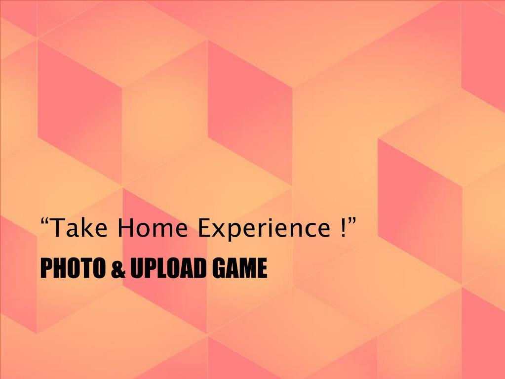 """Take Home Experience !"""