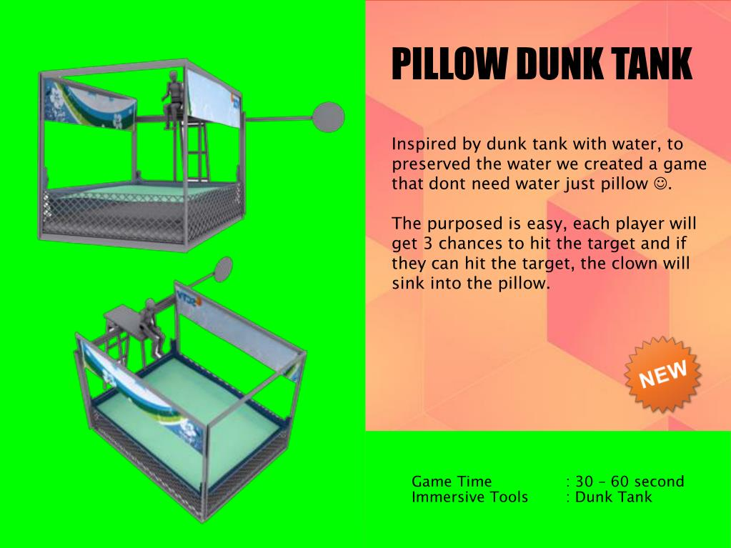 PILLOW DUNK TANK
