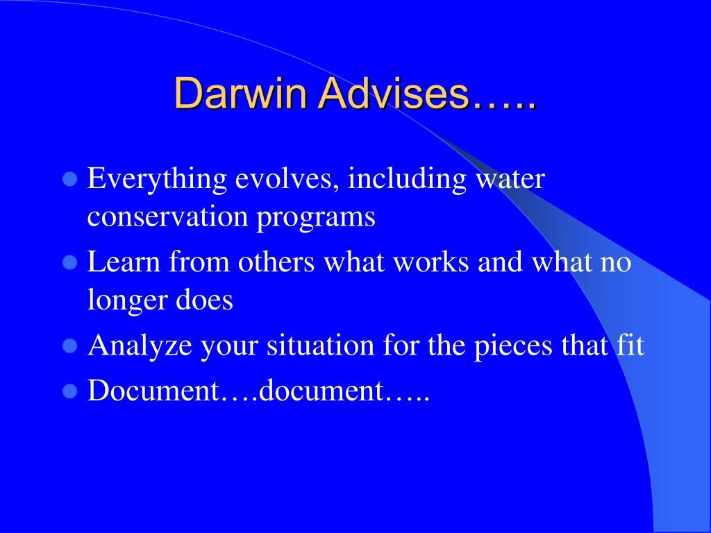 Darwin Advises…..