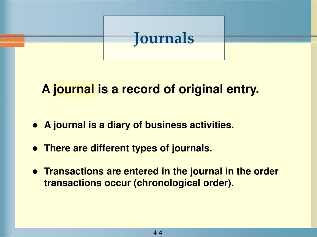 A journal is a record of original entry.