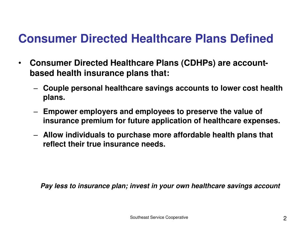 Consumer Directed Healthcare Plans Defined