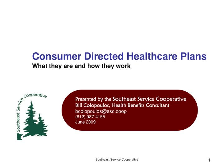 Consumer directed healthcare plans what they are and how they work