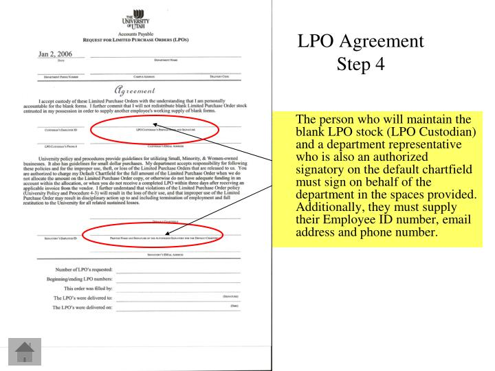 The person who will maintain the blank LPO stock (LPO Custodian) and a department representative who is also an authorized signatory on the default chartfield must sign on behalf of the department in the spaces provided. Additionally, they must supply their Employee ID number, email address and phone number.
