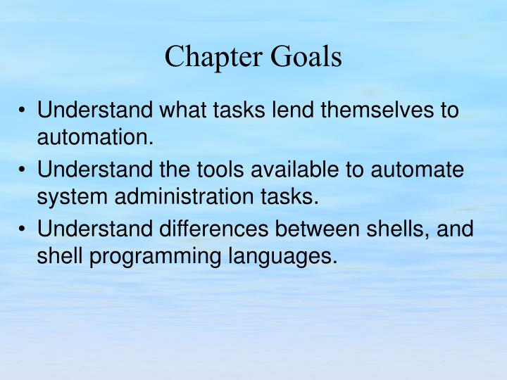 Understand what tasks lend themselves to automation.