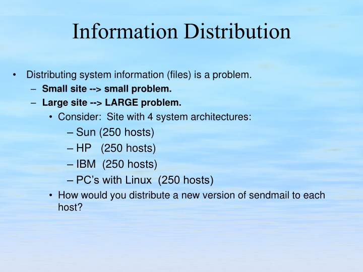 Distributing system information (files) is a problem.