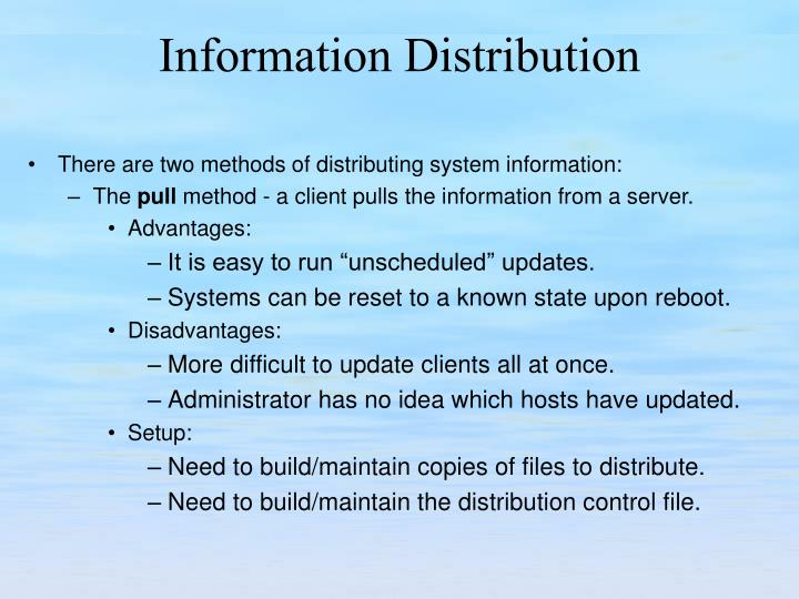 There are two methods of distributing system information: