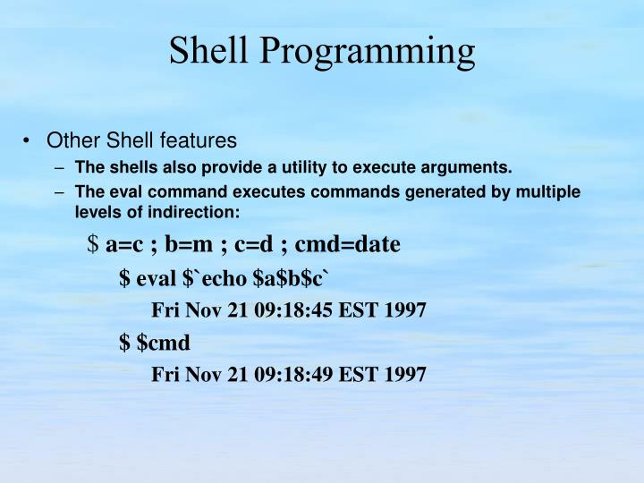 Other Shell features