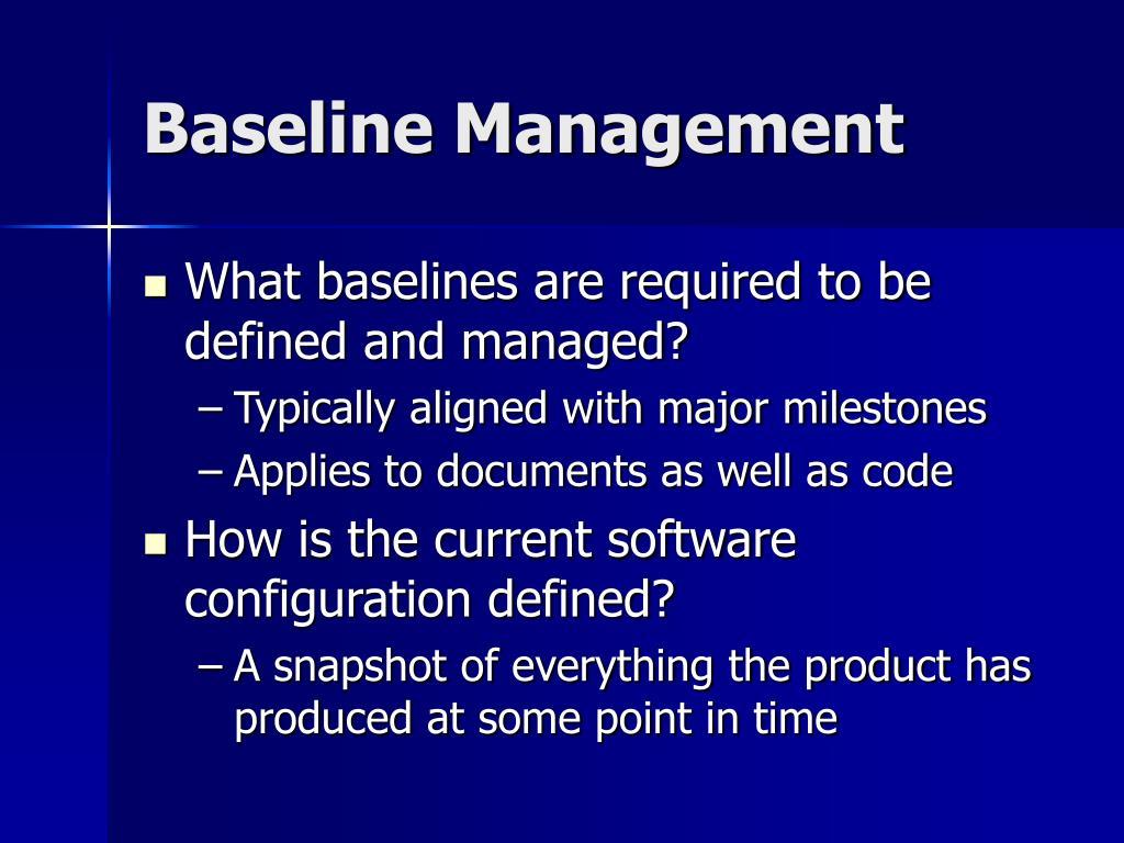 Baseline Management