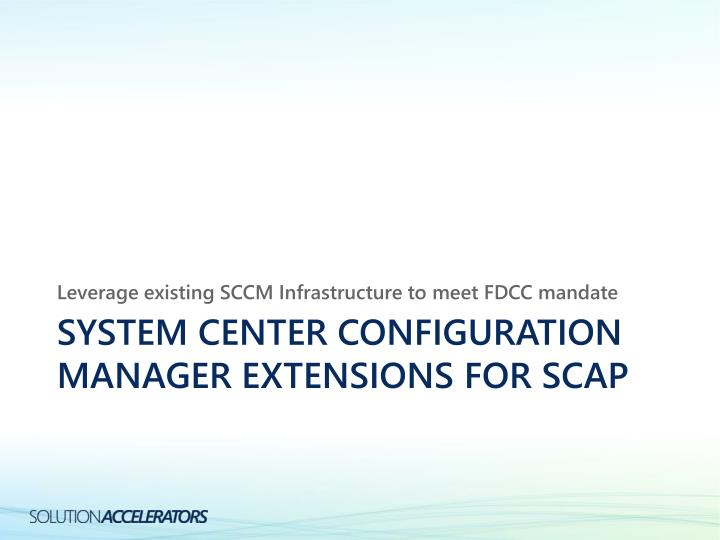 Leverage existing SCCM Infrastructure to meet FDCC mandate