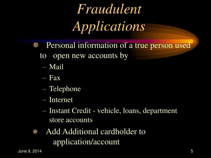 Fraudulent Applications