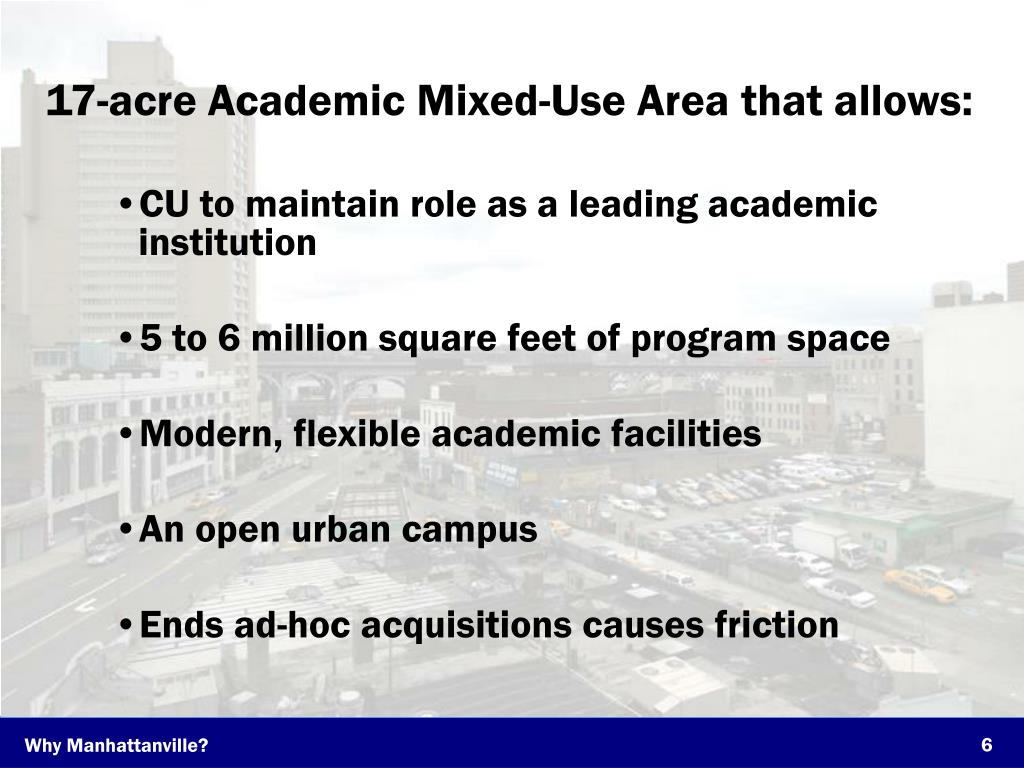 17-acre Academic Mixed-Use Area that allows:
