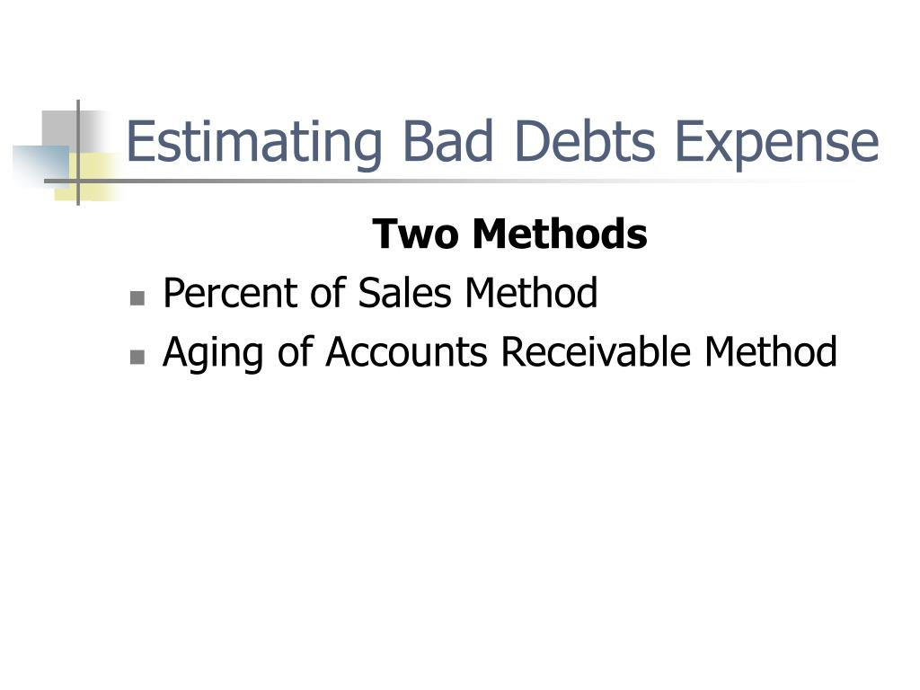 Estimating Bad Debts Expense