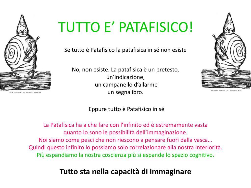 TUTTO E' PATAFISICO!