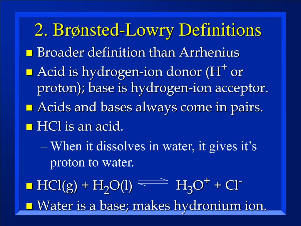 2. Brønsted-Lowry Definitions