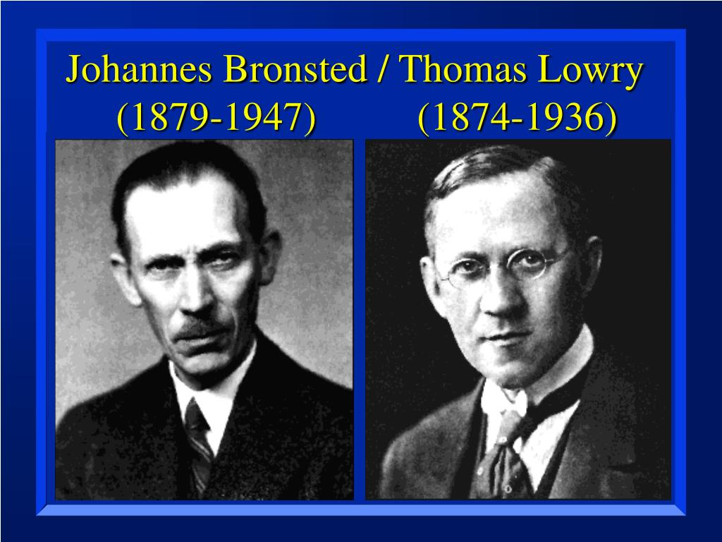 Johannes Bronsted / Thomas Lowry