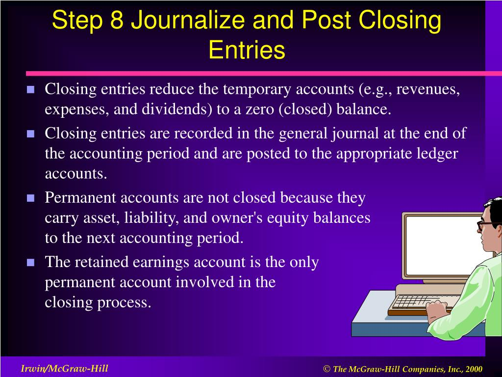 Step 8 Journalize and Post Closing Entries