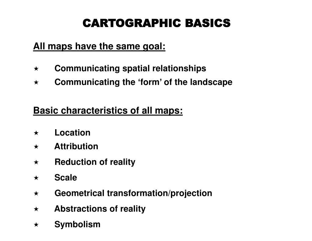 CARTOGRAPHIC BASICS