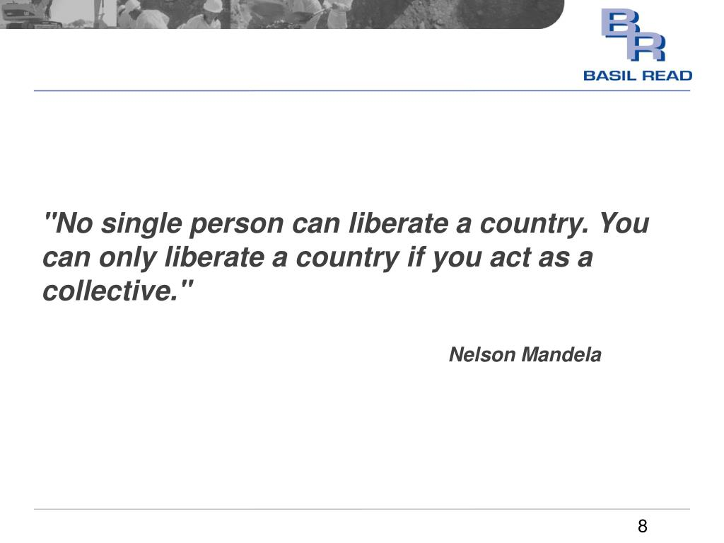 """No single person can liberate a country. You can only liberate a country if you act as a collective."""