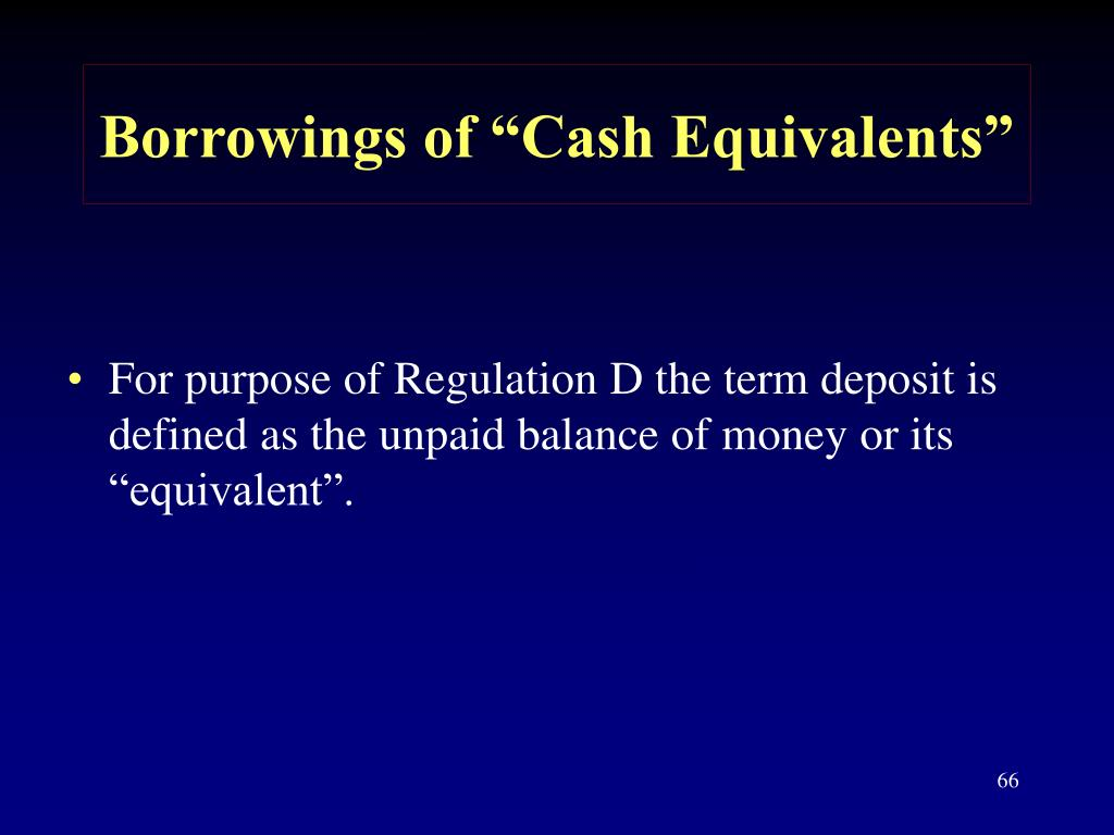"Borrowings of ""Cash Equivalents"""