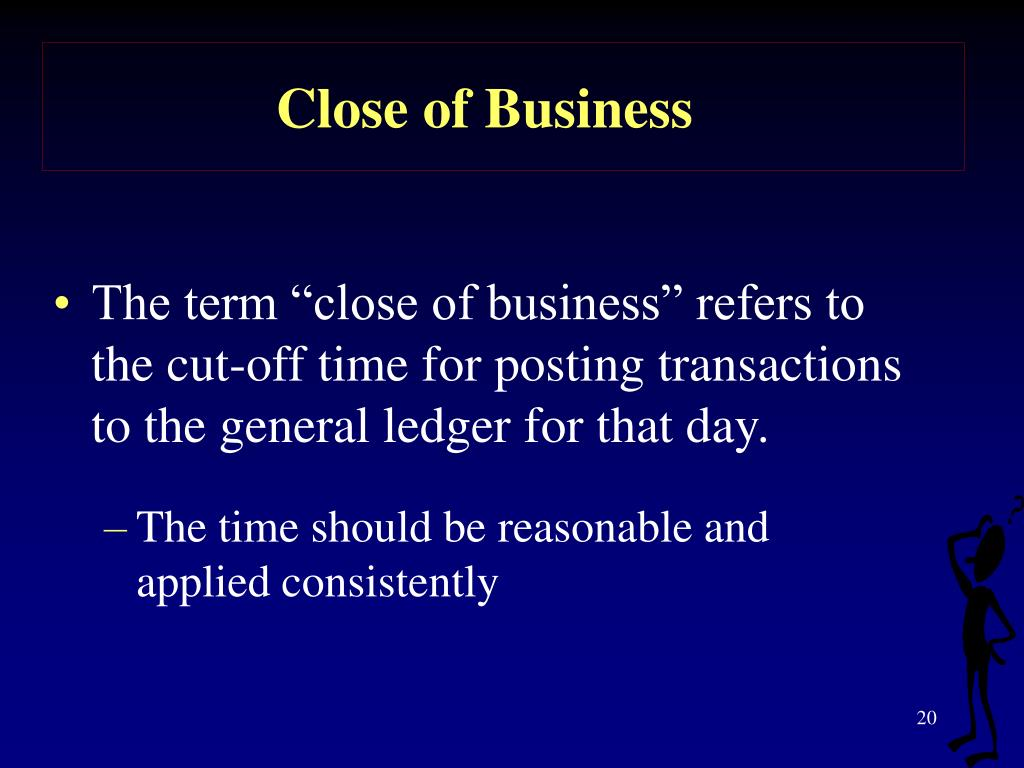 Close of Business