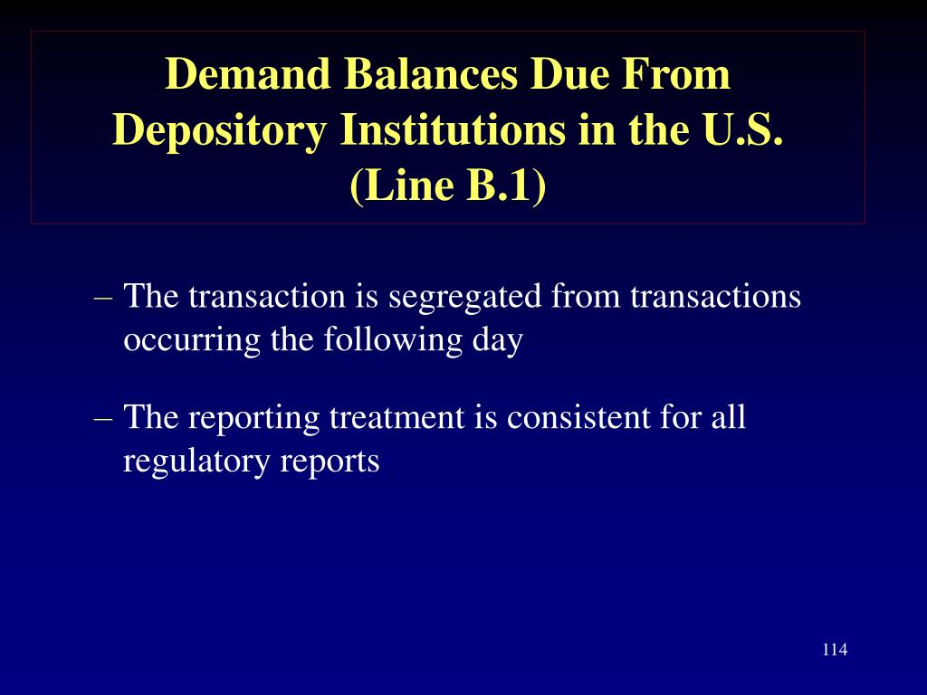 Demand Balances Due From   Depository Institutions in the U.S.    (Line B.1)