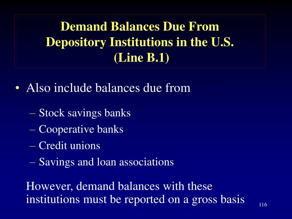 Demand Balances Due From           Depository Institutions in the U.S.
