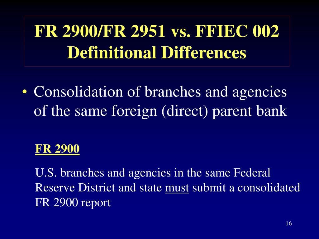 FR 2900/FR 2951 vs. FFIEC 002