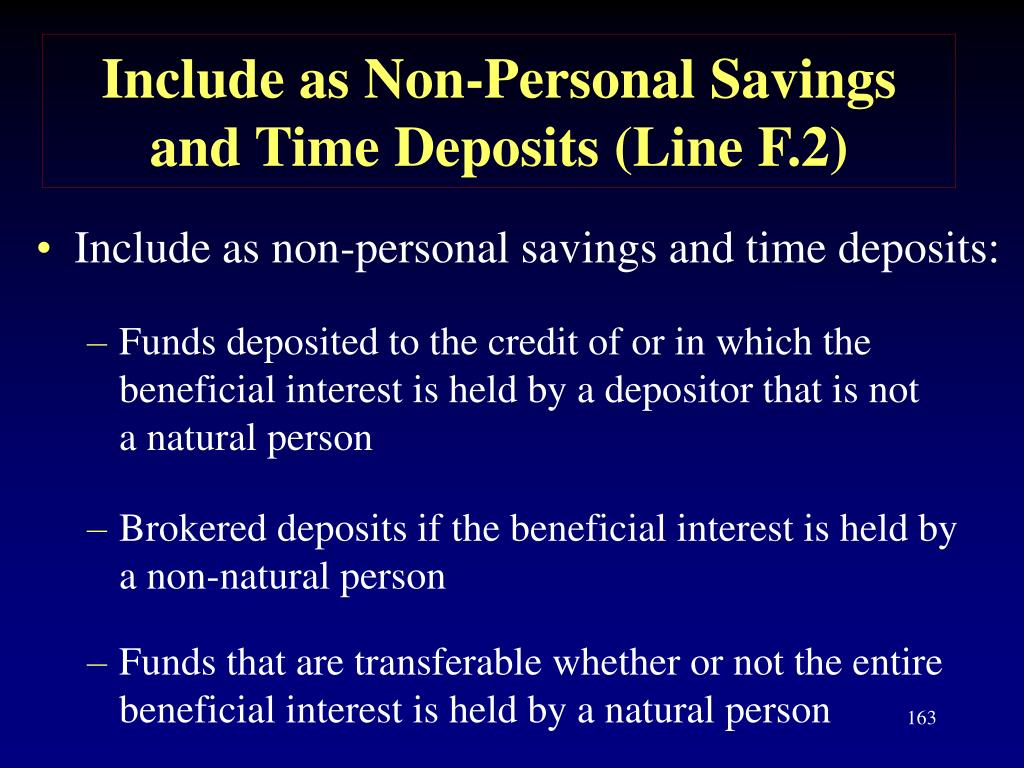 Include as Non-Personal Savings and Time Deposits (Line F.2)