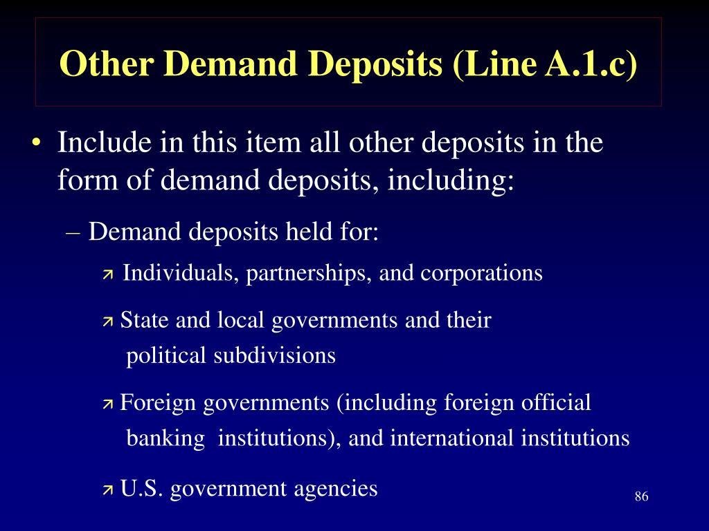 Other Demand Deposits (Line A.1.c)
