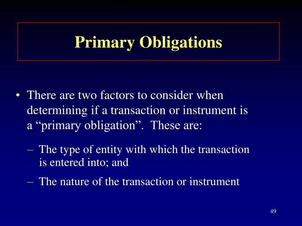 Primary Obligations