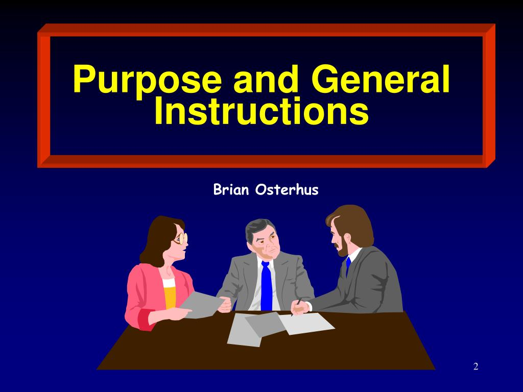 Purpose and General Instructions