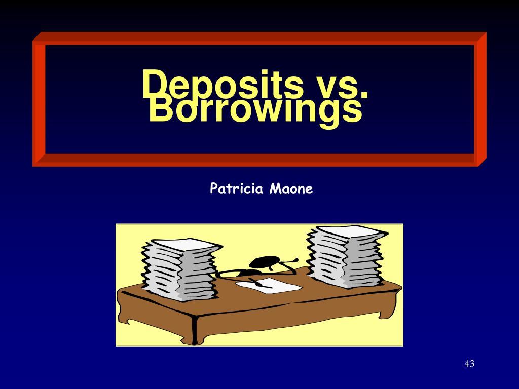 Deposits vs. Borrowings