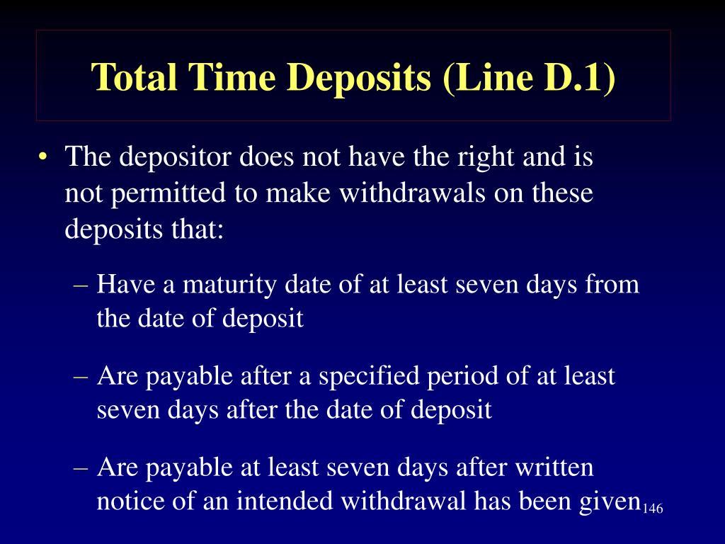 Total Time Deposits (Line D.1)