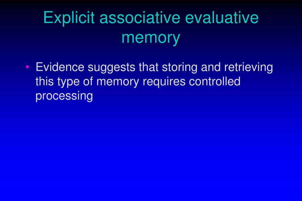 Explicit associative evaluative memory