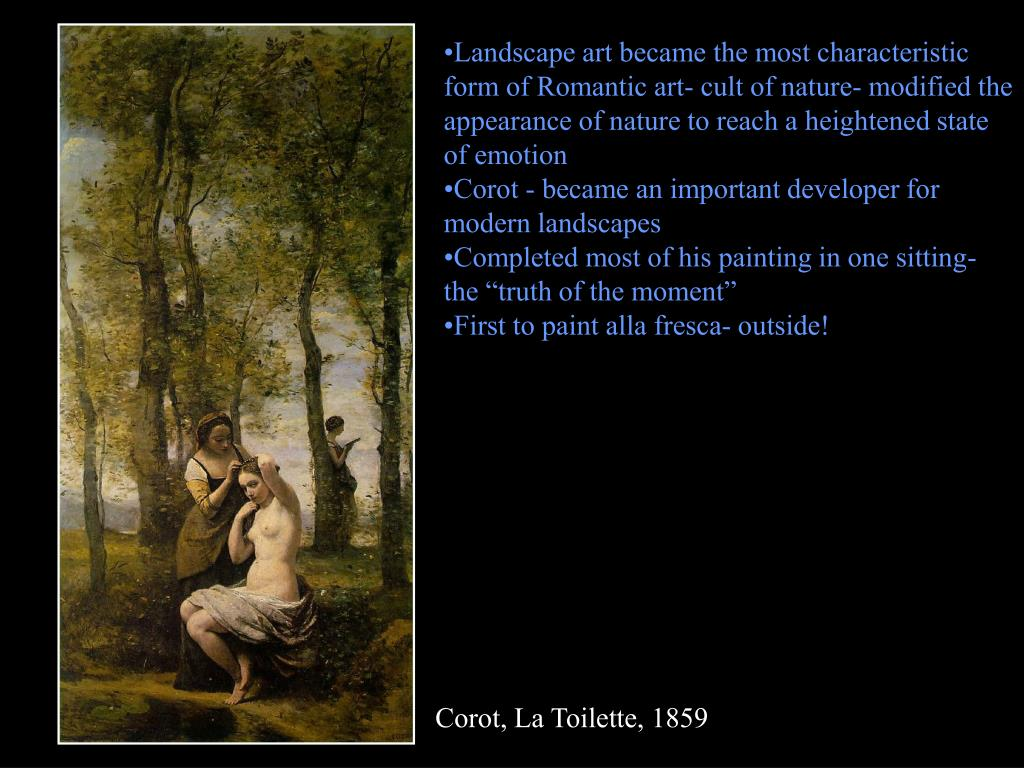Landscape art became the most characteristic form of Romantic art- cult of nature- modified the appearance of nature to reach a heightened state of emotion