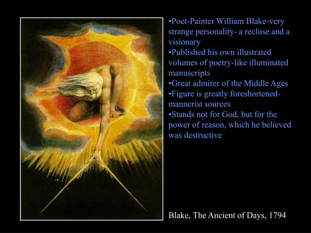 Poet-Painter William Blake-very strange personality- a recluse and a visionary