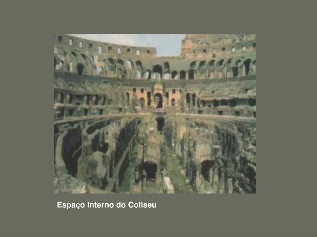 Espaço interno do Coliseu