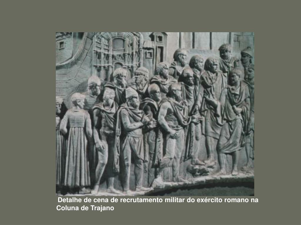 Detalhe de cena de recrutamento militar do exército romano na     Coluna de Trajano