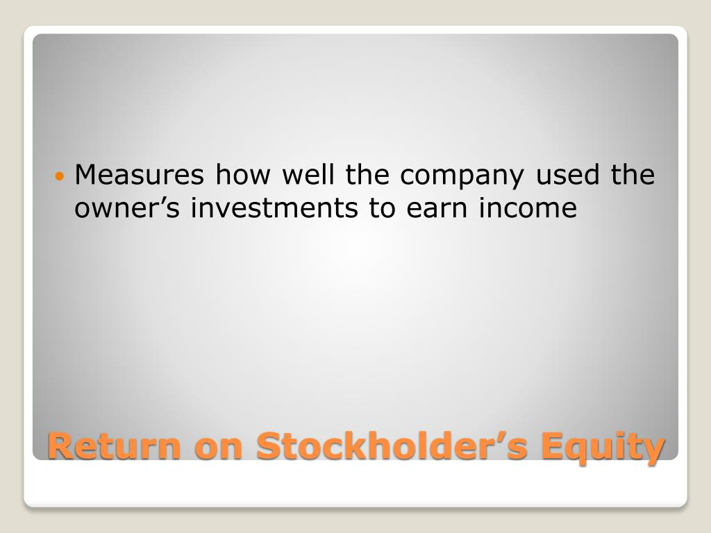 Measures how well the company used the owner's investments to earn income