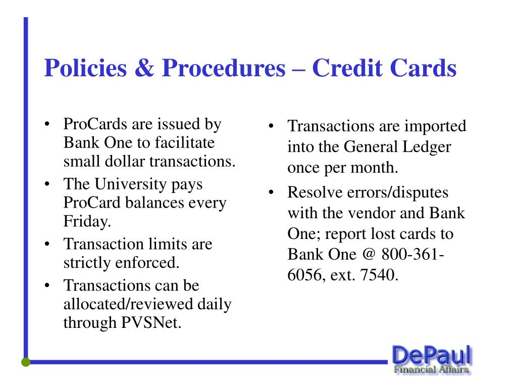 ProCards are issued by Bank One to facilitate small dollar transactions.