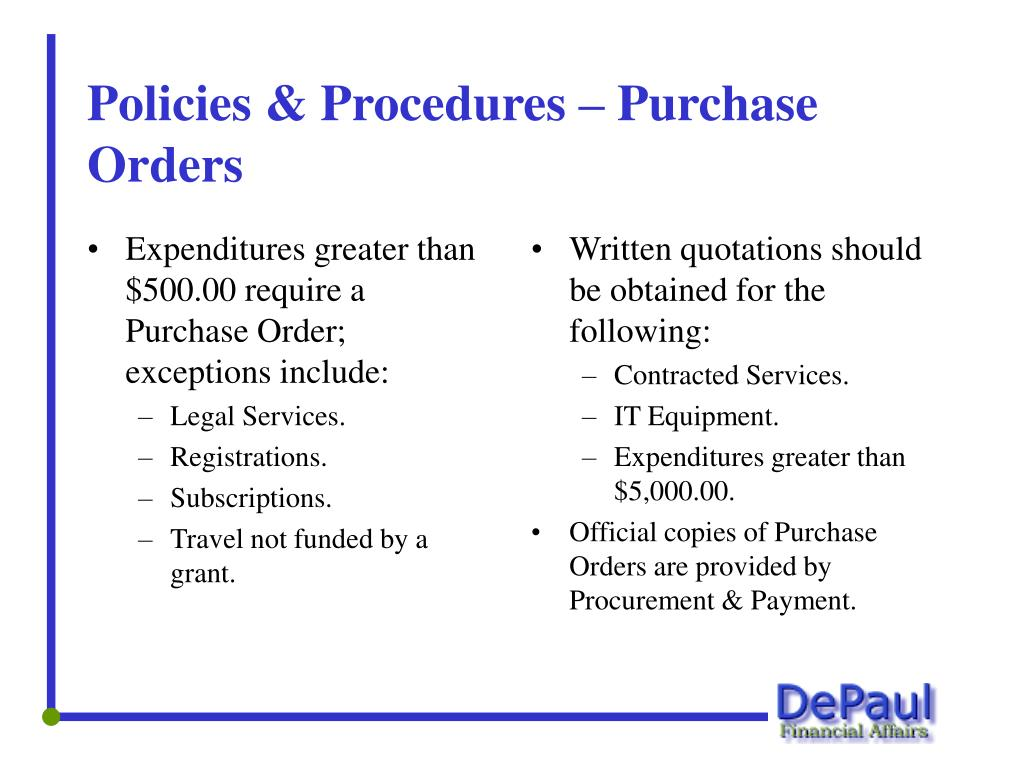 Expenditures greater than $500.00 require a Purchase Order; exceptions include: