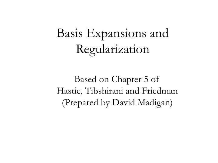 Basis expansions and regularization