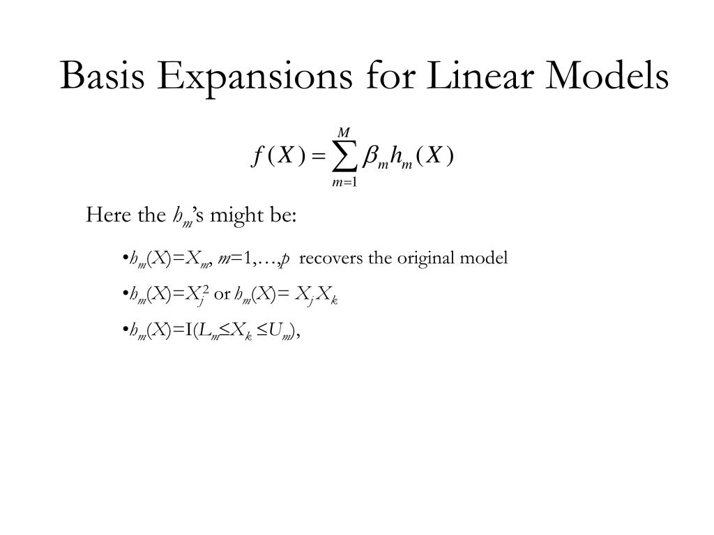 Basis Expansions for Linear Models
